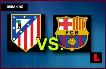 barcelona vs atletico madrid today