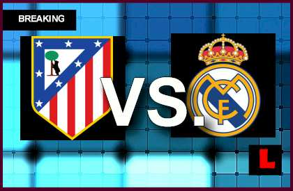 en vivo live score results today Atletico Madrid vs. Real Madrid 2014 Score Ignites Copa Del Rey