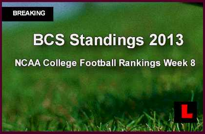 BCS Standings 2013 To Reveal NCAA College Football Rankings Week 8