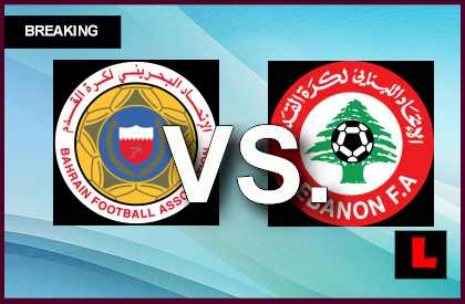 Bahrain vs. Lebanon 2013 Prompts Score Showdown in Friendly live score results channel today game
