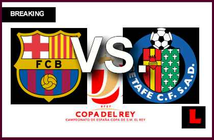 Barcelona vs. Getafe 2014 Score Battle Strikes Copa Del Rey Results en vivo live score results today