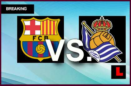 Barcelona vs. Real Sociedad 2014 Score Heats up Copa Del Rey Results en vivo live score results today