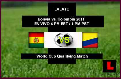 Bolivia vs. Colombia 2011 Battle to Advance in World Cup Qualifying Stage