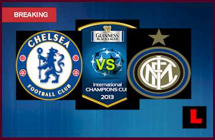 Chelsea vs. Inter Milan 2013 Battles in International Champions Cup en vivo live score results today