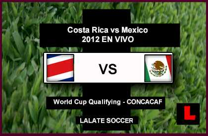 Costa Rica vs. Mexico 2012 Battle in Soccer Showdown Today