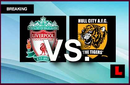 Liverpool vs. Hull City 2014 Delivers EPL Table Score Struggle live score results channel today game
