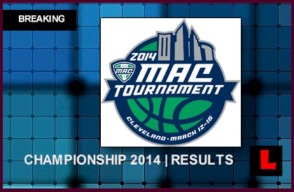 MAC Men's Basketball Tournament 2014 Results: Ohio Defeats ...