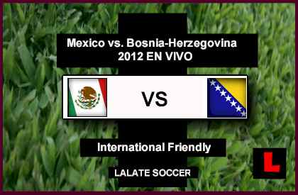 Mexico vs. Bosnia-Herzegovina 2012 Deliver Chicago Soccer Showdown Today en vivo soccer futbol