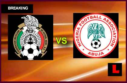 Mexico vs. Nigeria 2013 Today Prompts Soccer Friendly Today en vivo live score results today