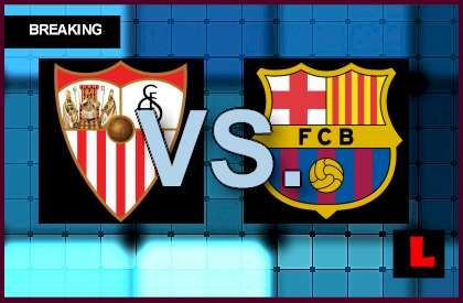 Sevilla vs. Barcelona 2014 Prompts Score Battle Today en vivo live score results channel today game