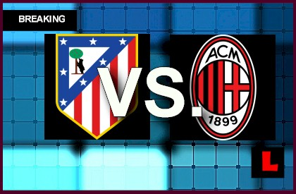 Atletico Madrid vs. AC Milan 2014 Score Heats up UEFA Champions League en vivo live score results today UEFA Champions League soccer