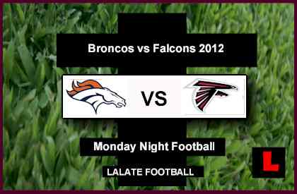 Broncos vs. Falcons 2012 Deliver Monday Night Football Showdown channel start time score