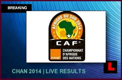 CHAN Results 2014: African Nations Championship Prompts Standings Move score rankings today soccer