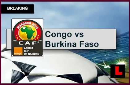 Congo vs Burkina Faso 2015 Score Heats Up Africa Cup of Nations