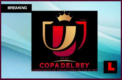 Copa del Rey Results 2014: Score Schedule Heads to Quarterfinals  en vivo live score results