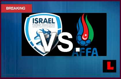 Israel vs Azerbaijan 2013 Prompts UEFA World Cup Soccer Qualifier en vivo live score results today