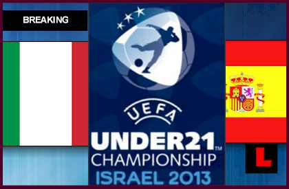 Italia vs. España U21 2013 Prompts Under 21 Finals italy vs spain en vivo live score results today