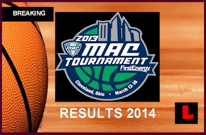 MAC Men's Basketball Tournament 2014 Results: Akron ...
