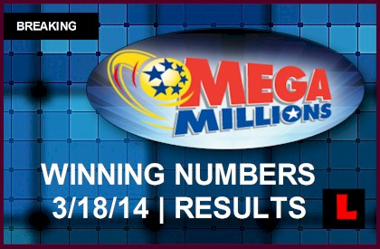 Mega Millions Winning Numbers: March 18, 2014 Results Tonight Announced 2014