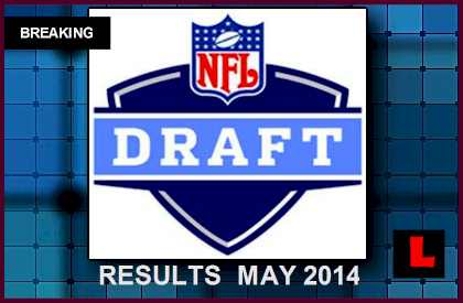 NFL Draft 2014 Results Tonight may 8, 2014 5/8/14 football