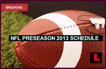 NFL Preseason Schedule 2013: Week 2 Heads to Three TV Channels