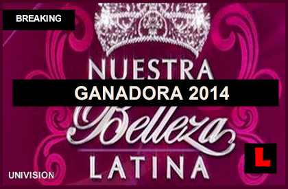 Nuestra Belleza Latina 2014 Ganadora Delivers Winner Results En Vivo Tonight