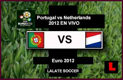 Portugal vs. Netherlands 2012 Seeks Euro 2012 Group B Win 